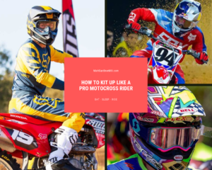 How To Kit up like a Motocross Pro