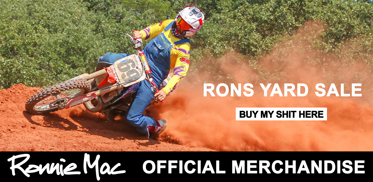 RONNIE MAC MERCHANDISE AT MATT GARDINER MX